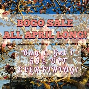 50% OFF BOGO ALL APRIL!